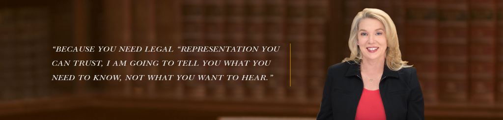 "Because you need legal  ""representation you   can trust, I am going to tell you what you   need to know, not what you want to hear""."